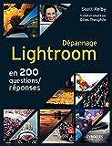 Dépannage Lightroom en 200 questions/réponses