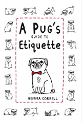 A Pug's Guide to Etiquette Hardcover