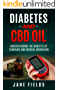 Diabetes And CBD Oil: Understanding The Benefits Of Cannabis And Medical Marijuana: The All Natural, Effective, Organic Treatment Option to Reduce and Reverse Diabetes (English Edition)