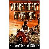 Where The Sky Never Ends: A Western Adventure