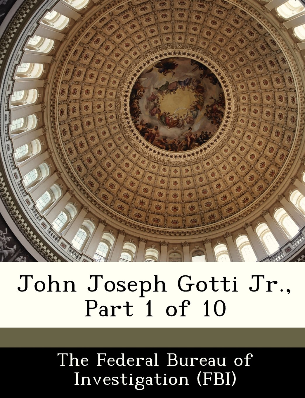 John Joseph Gotti Jr., Part 1 of 10 PDF