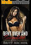 Bent Over and Emasculated: Three Stories of Women Bending Over Men