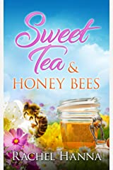 Sweet Tea & Honey Bees (Sweet Tea B&B Book 3) Kindle Edition