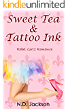Sweet Tea & Tattoo Ink (Rebel Girlz Romance Book 1)