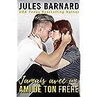 Jamais avec un ami de ton frère (Jamais avec lui t. 1) (French Edition)