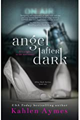 Angel After Dark: The After Dark Series, Book #1 Kindle Edition