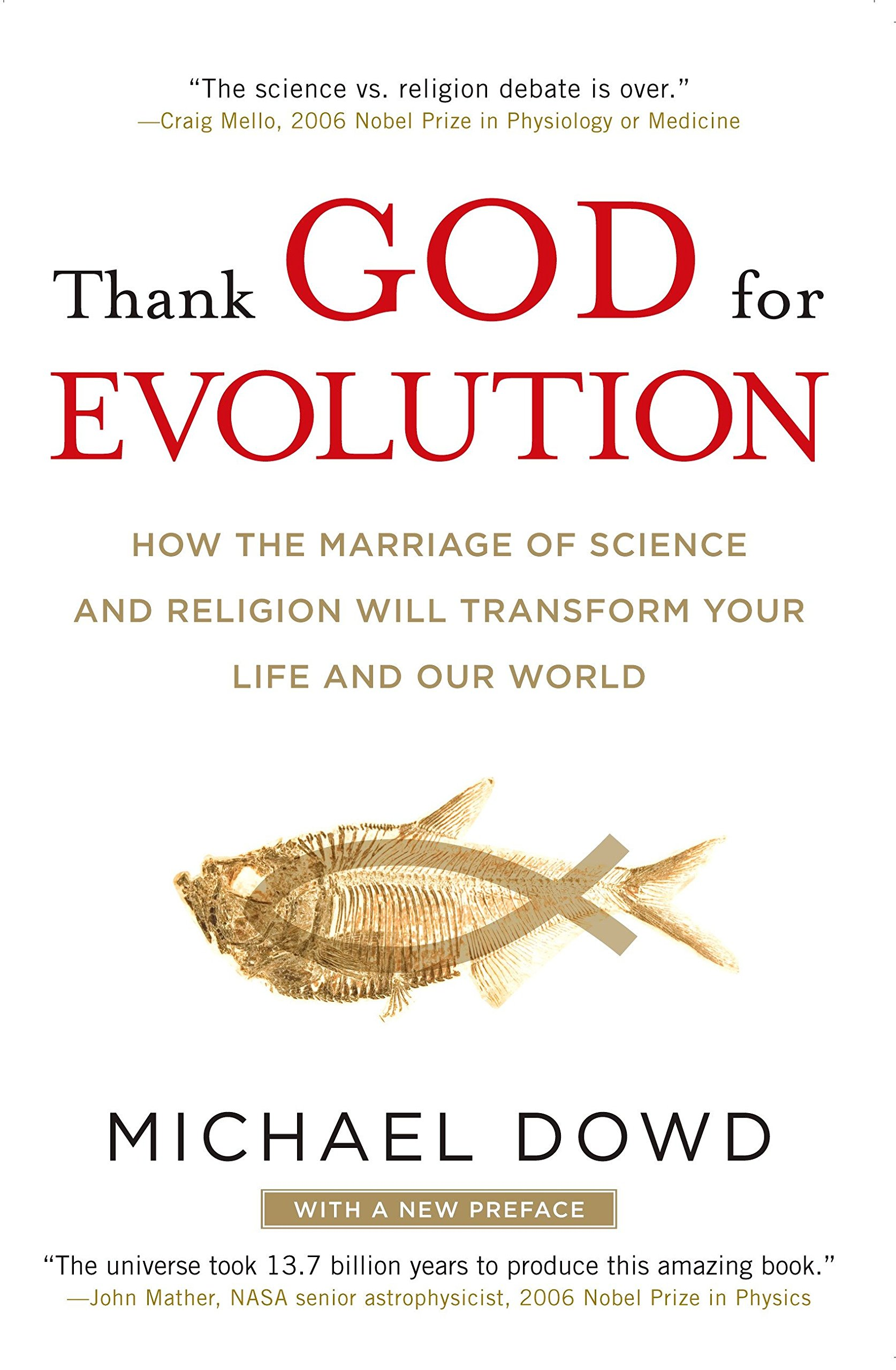 Thank God for Evolution: How the Marriage of Science and Religion Will  Transform Your Life and Our World: Michael Dowd: 9780452295346: Amazon.com:  Books