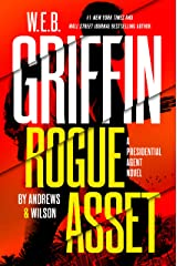 W. E. B. Griffin Rogue Asset by Andrews & Wilson (A Presidential Agent Novel Book 9) Kindle Edition