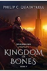 Kingdom of Bones (The Echoes Saga: Book 5) Kindle Edition
