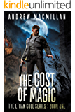 The Cost of Magic (The Ethan Cole Series Book 1)