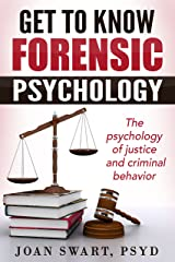 Get to Know Forensic Psychology: The Psychology of Justice and Criminal Behavior (Get to Know Psychology Book 3) Kindle Edition