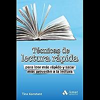 Técnicas de lectura rápida: Para leer más rápido y sacra más provecho a la lectura