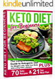Keto Diet for Beginners: The Comprehensive Guide to Ketogenic Diet for Weight Loss, Heal Your Body and Living Keto…