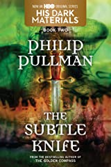 His Dark Materials: The Subtle Knife (Book 2) Kindle Edition