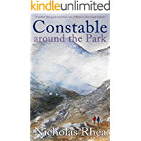 CONSTABLE AROUND THE PARK a perfect feel-good read from one of Britain's best-loved authors (Constable Nick Mystery Book…
