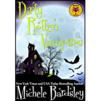 Dirty Rotten Vampires (Broken Heart Paranormal Mysteries Book 1)
