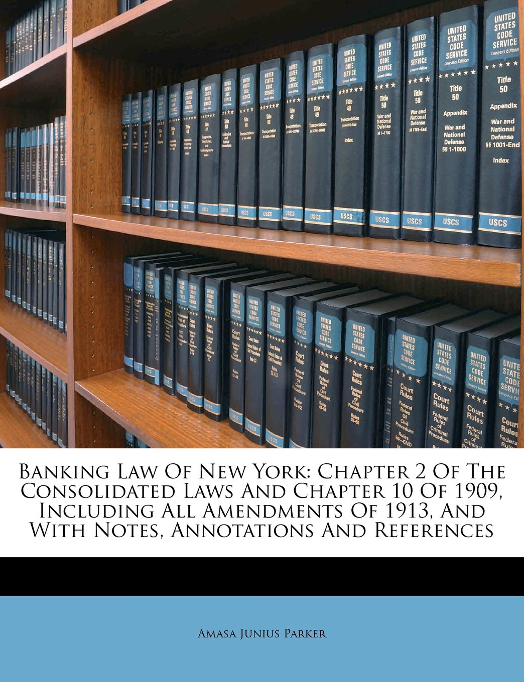 Download Banking Law Of New York: Chapter 2 Of The Consolidated Laws And Chapter 10 Of 1909, Including All Amendments Of 1913, And With Notes, Annotations And References PDF