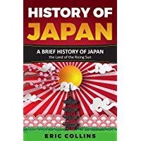 History of Japan: A brief history of Japan - the Land of the Rising Sun (English Edition)