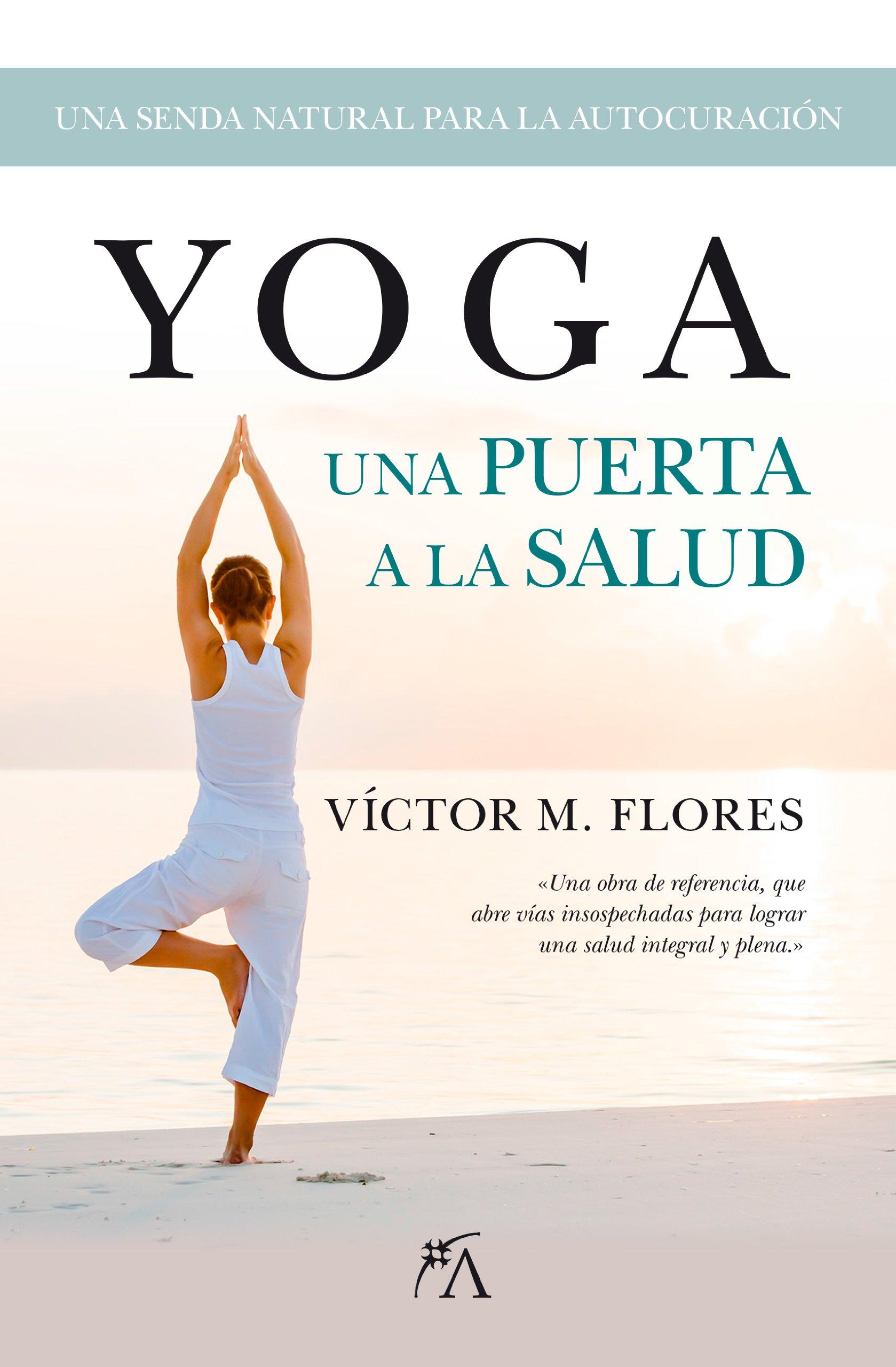 Yoga, una puerta a la salud (Spanish Edition): Victor Flores ...