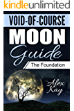 Void-of-Course Moon Guide: The Foundation (English Edition)