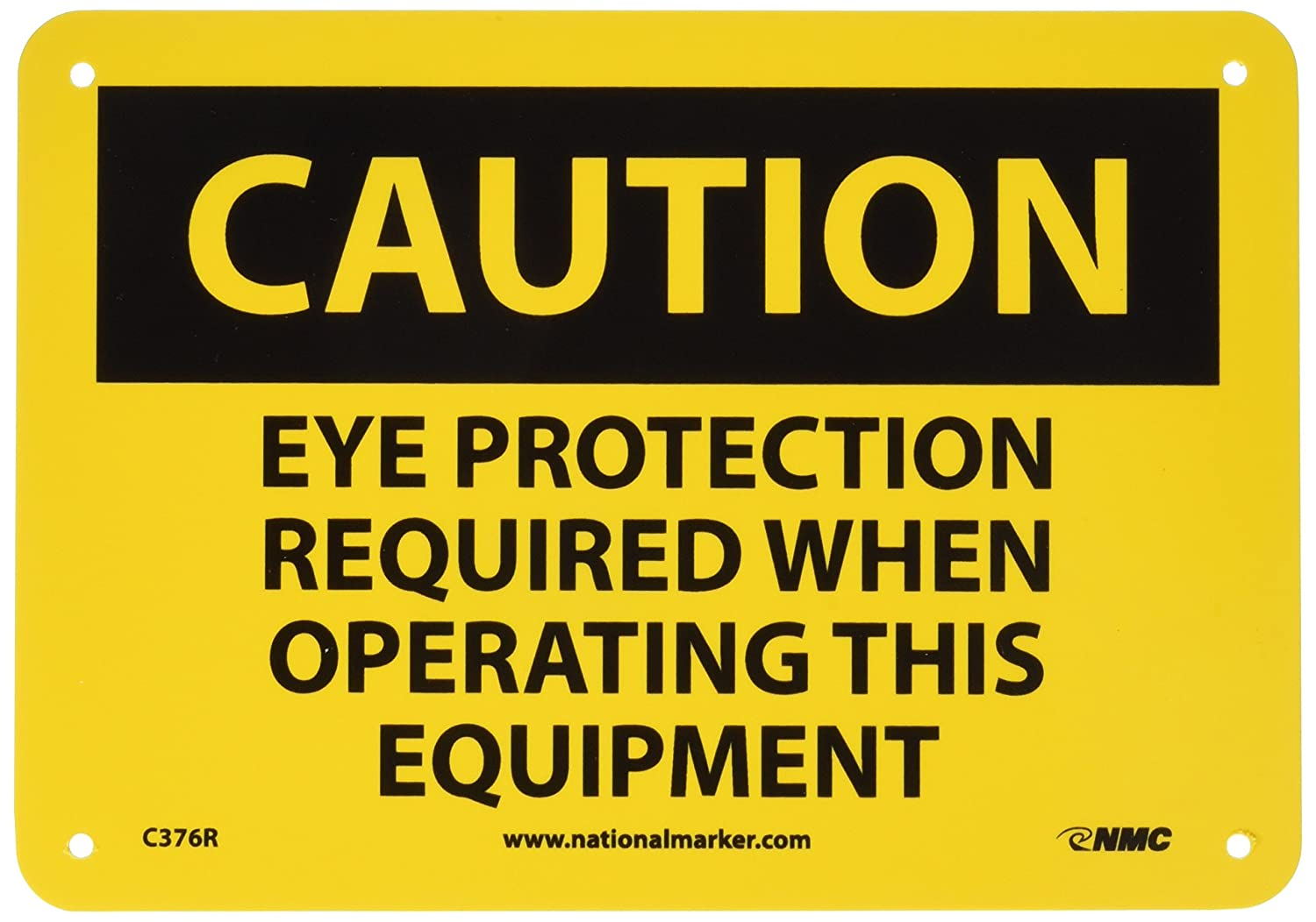 EYE PROTECTION REQUIRED WHEN OPERATING THIS EQUIPMENT Legend CAUTION NMC C376RB OSHA Sign Black on Yellow 14 Length x 10 Height Rigid Plastic