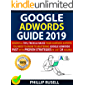 GOOGLE ADWORDS GUIDE 2019: Essential Tips, Tricks & Hacks From Adwords Experts You Need To Know To Mastering Google Adwords Fast With Proven Strategies In Just 24 Hours!