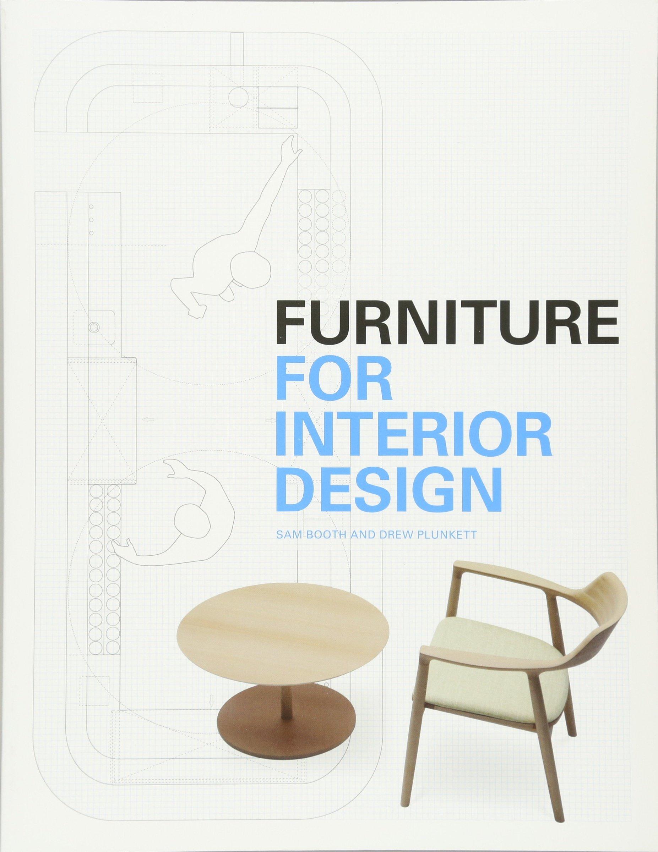 Amazon.com: Furniture For Interior Design (9781780673226): Sam Booth, Drew  Plunkett: Books