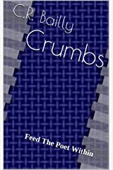 CRuMBs: Feed The Poet Within Kindle Edition