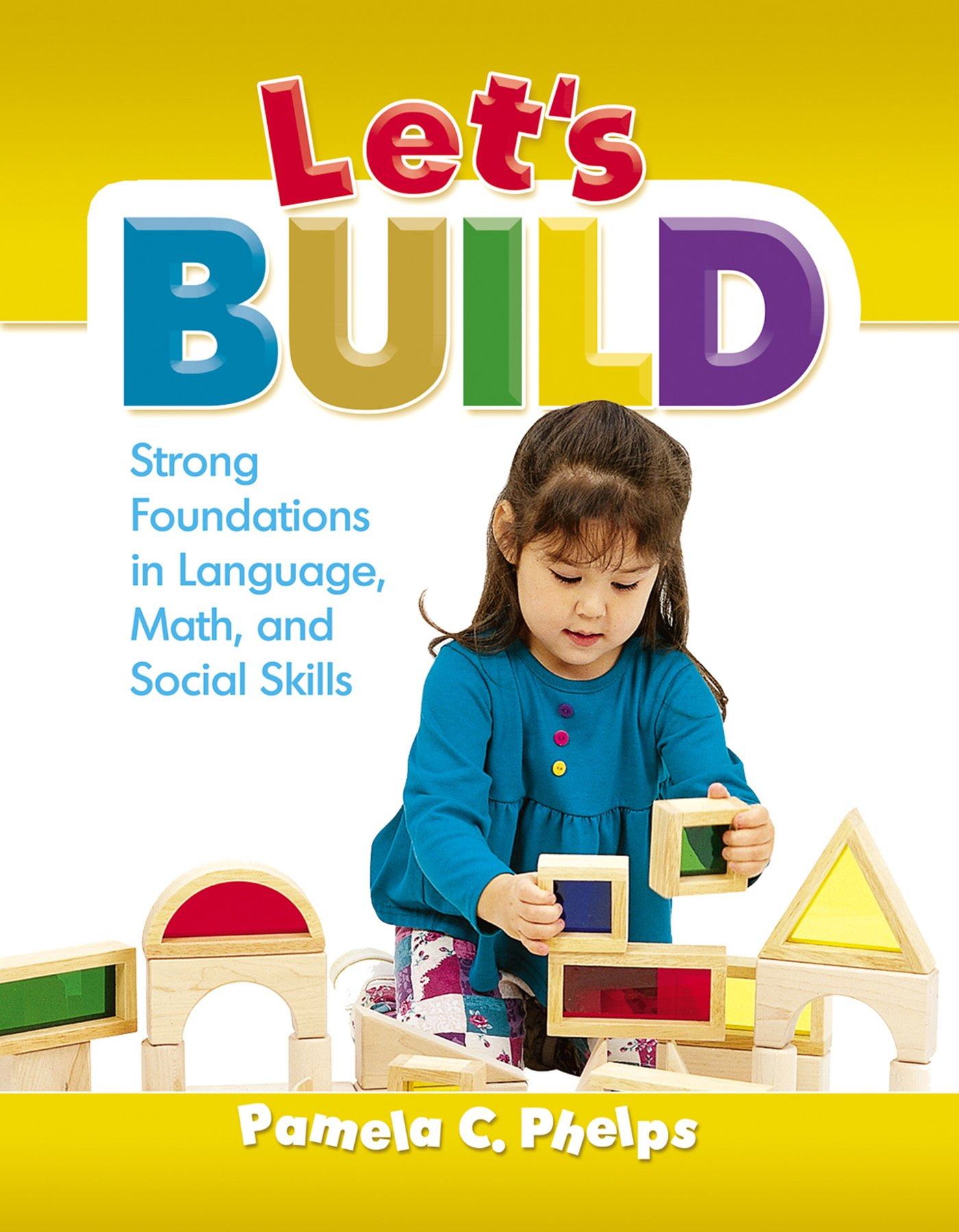Let's Build: Strong Foundations in Language, Math, Social Skills by Brand: Gryphon House