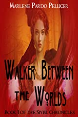 Walker Between the Worlds: Book 1 of the Sibyl Chronicles Kindle Edition