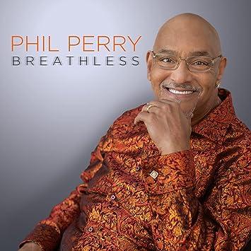 Resultado de imagem para phil perry breathless