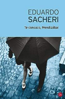 Te conozco, Mendizábal (Spanish Edition)