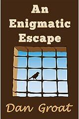 An Enigmatic Escape:  A Trilogy Kindle Edition