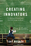Creating Innovators (Enhanced eBook): The Making of Young People Who Will Change the World (English Edition)