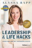 Leadership And Life Hacks: Insights From A Mom, Wife, Entrepreneur & Executive