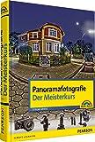 Panoramafotografie - Der Meisterkurs (M+T Meisterkurs)