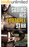 Saving His Football Star: Gay First Time Sports Romance