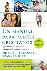 Un manual para padres cristianos: 50 estrategias para todas las etapas de la vida de tu hijo (Spanish Edition) eBook Kindle