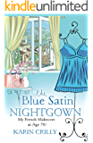 The Blue Satin Nightgown: My French Makeover at Age 78!