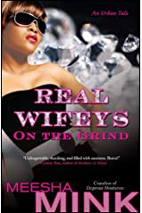 Real Wifeys: On the Grind: An Urban Tale Paperback