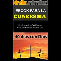 Ebook para la CUARESMA : 40 días para encontrar el amor de Dios (Libros Católicos - Catholic ebooks)