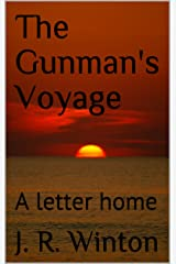 The Gunman's Voyage: A Letter Home (1) Kindle Edition