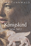 Königskind: Satyri Teil 2