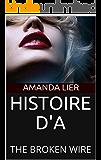 HISTOIRE D'A: THE BROKEN WIRE (Eros&Thanatos Vol. 1)