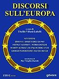Discorsi sull'Europa. Dal manifesto di Ventotene al Trattato di Lisbona e alla Convenzione Europea dei Diritti dell'Uomo: 6 (Pamphlet)