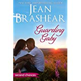 Guarding Gaby: A Second Chance Romance (Second Chances Book 1)