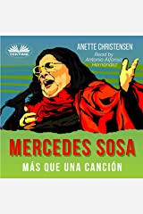 "Mercedes Sosa: Más Que Una Canción [Mercedes Sosa: More than a Song]: Un Homenaje A ""La Negra"", La Voz De Latinoamérica (1935-2009) [A Tribute to ""The Black One"", the Voice of Latin America (1935-2009)] Audible Audiobook"