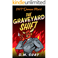 The Graveyard Shift: A Horror Comedy (24/7 Demon Mart Book 1) book cover