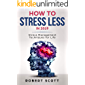 How to Stress Less in 2019    Stress Management Techniques for Life (Stress Management For Life Book 1)
