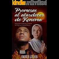 Promesas al atardecer de Kenema: (NOVELA HISTÓRICA, NOVELA